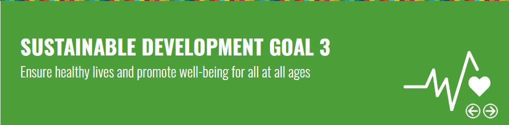 United Nations Sustainable Development Goal 3: Ensure Healthy Lives